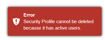Shows the error message that appears when trying to delete a security profile assigned to an active user
